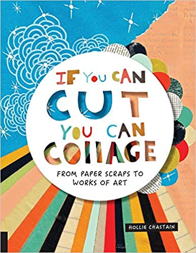 Book cover: If You Can Cut, You Can Collage