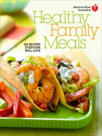 Book Cover Image for American Heart Association Healthy Family Meals Cookbook