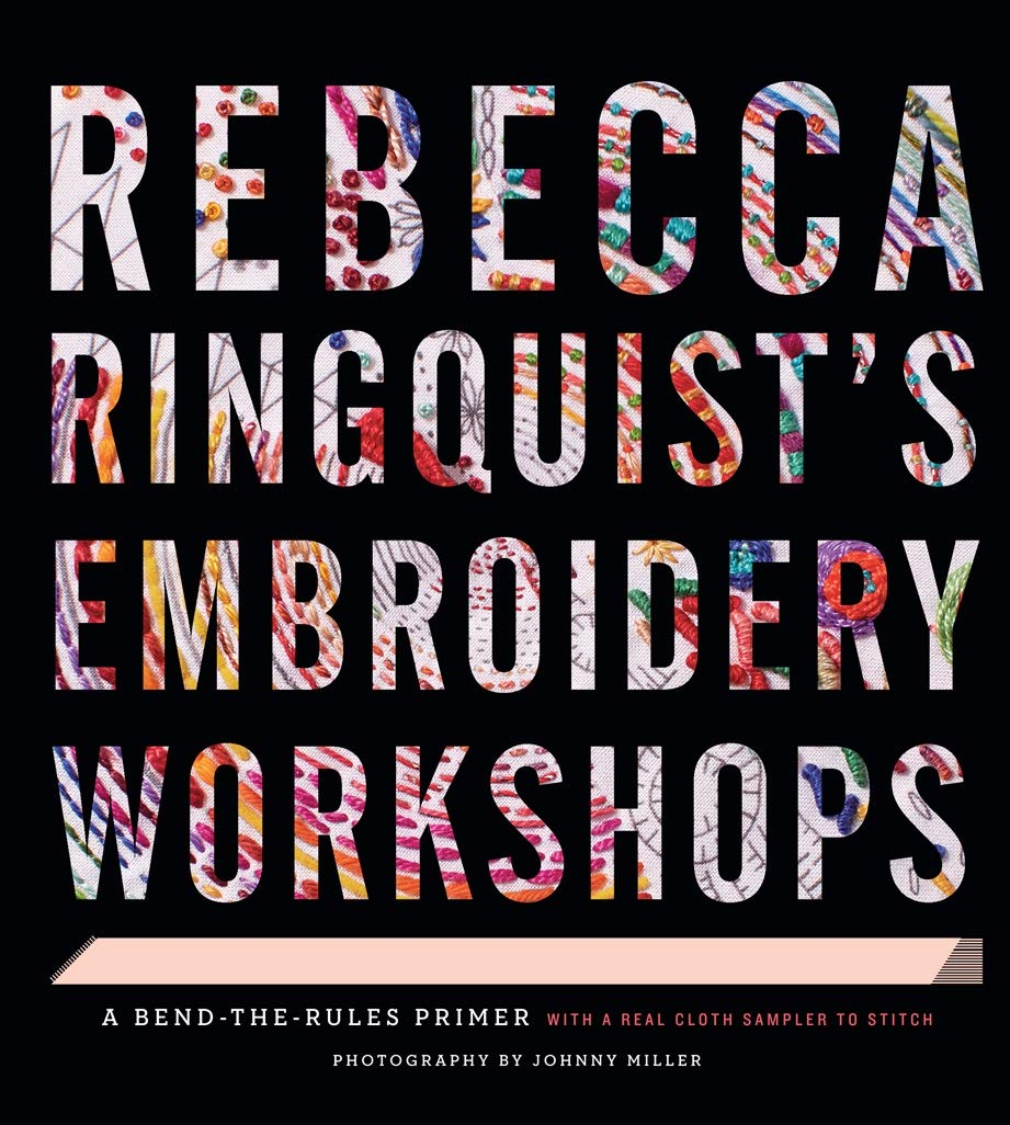 Book cover: Rebecca Ringquist's Embroidery Workshops