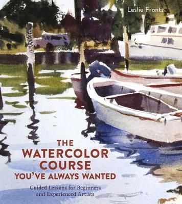 Book cover: The Watercolor Course You've Always Wanted